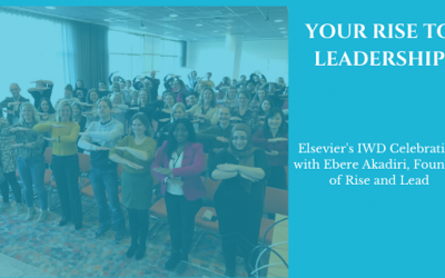 The Undesirable Qualities of Leaders and How to Fix Them: Rise and Lead Mentoring Circle Conversations During the International Women's Day (IWD) Celebration at Elsevier