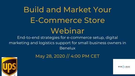 UPS and Rise and Lead Women Host Webinar To Help Small Businesses In The Benelux Establish An Online Presence And Increase Their Reach During The Global Corona Crisis