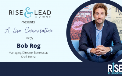 Leading The Change Through Self-Awareness with The Kraft Heinz Benelux Managing Director, Bob Rog