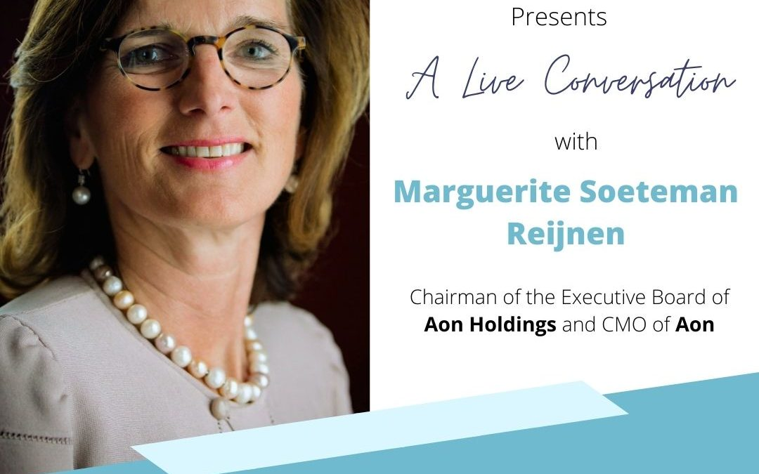 Rising Through Visibility with The Chairman Executive Board of Aon Holdings, Marguerite Soeteman-Reijnen